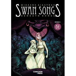 SWAN SONGS #1: Beneath Bones