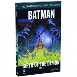 DC Comics Graphic Novel Collection Vol 34: Batman - Birth of the Demon Part 2 HC (DC)