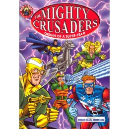 The Mighty Crusaders: Origin Of A Super Team TP