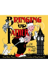 Bringing Up Father: Of Cabbages And Kings HC