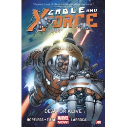 Cable And X Force Vol 2 : Dead Or Alive TP (Marvel Now!)