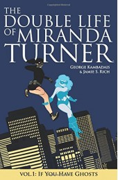 Double Life of Miranda Turner Vol 1: If You Have Ghosts TPB (Image)