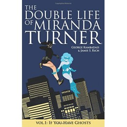 The Double Life of Miranda Turner Vol 1: If You Have Ghosts TPB (Image)