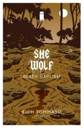 She Wolf Vol 2: Black Baptism TPB (Image)