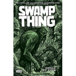 Swamp Thing Vol 3: Trial By Fire TPB (Vertigo)