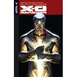 X-O Manowar Vol 6: Prelude To Armor Hunters TP