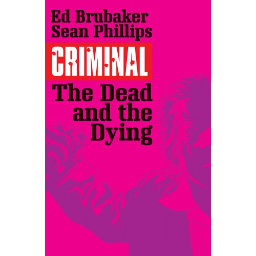 Criminal Vol 3: The Dead And The Dying TPB (Image)