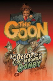 The Goon Volume 2: The Deceit of a Cro-Magnon Dandy