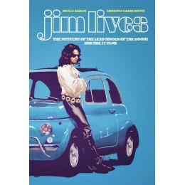Jim Lives: The Mystery of the Lead Singer of The Doors and the 27 Club TP