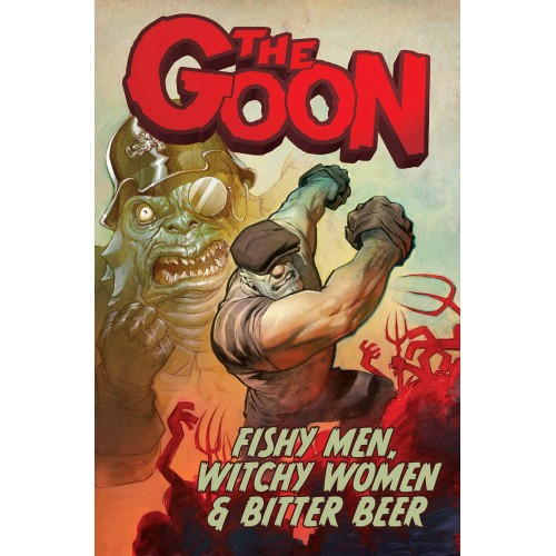 The Goon Volume 3: Fishy Men, Witchy Women & Bitter Beer TP