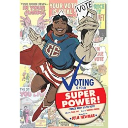 Voting is Your Superpower Vol. 1: COMIC BOOKS OF THE PAST RALLY US TO THE POLLS TODAY! TP