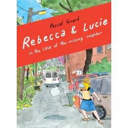Rebecca and Lucie in the Case of the Missing Neighbor Paperback