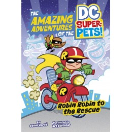 The Amazing Adventures of the DC Super-Pets: Robin Robin to the Rescue