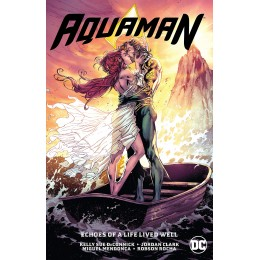 Aquaman Vol. 4: Echoes of a Life Lived Well (TP)