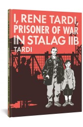 I, Rene Tardi, Prisoner Of War In Stalag IIB Vol. 1 HC