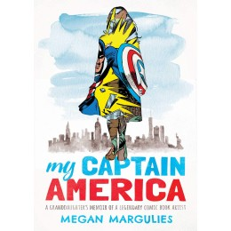 My Captain America: A Granddaughter's Memoir of a Legendary Comic Book Artist HC