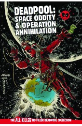 AKNF DEADPOOL GN COLL VOL 57 SPACE ODDITY & OPERATION ANNIHI HC