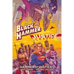 Black Hammer/Justice League: Hammer of Justice! HC (DC/Dark Horse)