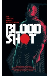 Bloodshot - The Official Movie Novelization