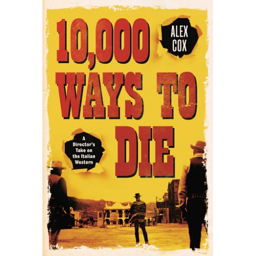 10.000 Ways to Die: A Director's Take on the Italian Western