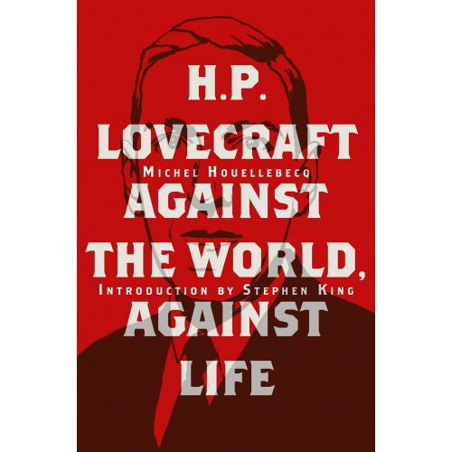 H. P. Lovecraft: Against the World, Against Life HC