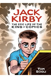 Jack Kirby: The Epic Life of the King of Comics HC