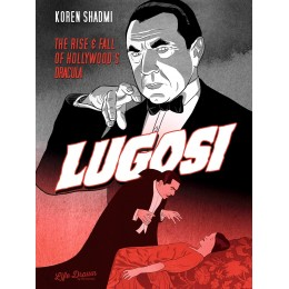 Lugosi: The Rise and Fall of Hollywood TP (Humanoids)