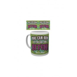 "Rick And Morty ""You Can Run But You Can't Hide Bitch"" Mug"