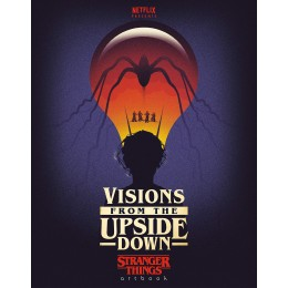 Visions from the Upside Down: Stranger Things Artbook HC